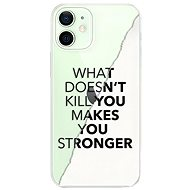 iSaprio Makes You Stronger for iPhone 12 - Mobile Case